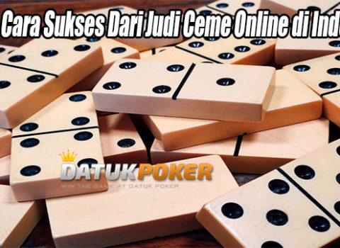 Inilah Cara Sukses Dari Judi Ceme Online di Indonesia