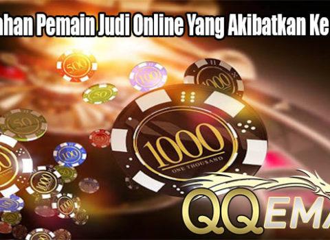 Kesalahan Pemain Judi Online Yang Akibatkan Kerugian
