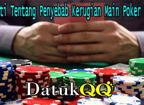 Mengerti Tentang Penyebab Kerugian Main Poker Online