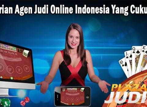 Pencarian Agen Judi Online Indonesia Yang Cukup Baik